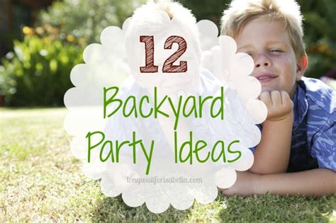 ideas for backyard party 12 backyard party ideas with free printables