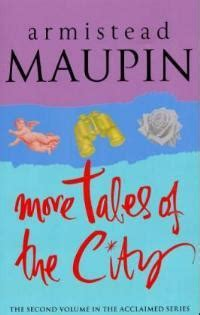More On Monday Tales Of The City By Armistead Maupin by More Tales Of The City Tales Of The City 2 By