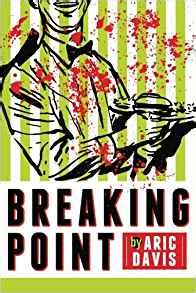 breaking point novels books breaking point aric davis 9781477805008 books