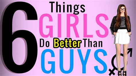 8 Things Do Better Than by 6 Things Do Better Than Guys