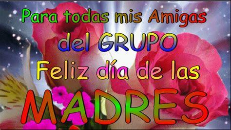 imagenes de feliz dia grupo para todas mi amigas del grupo feliz d 237 a de las madres