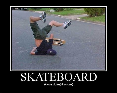 Skateboarding Memes - motivational demotivational funny posters gifs gt memes