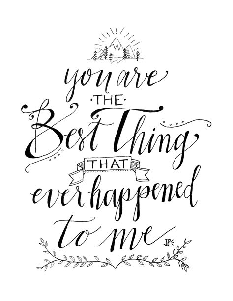 """Love quote idea - """"You are the best thing that ever"""
