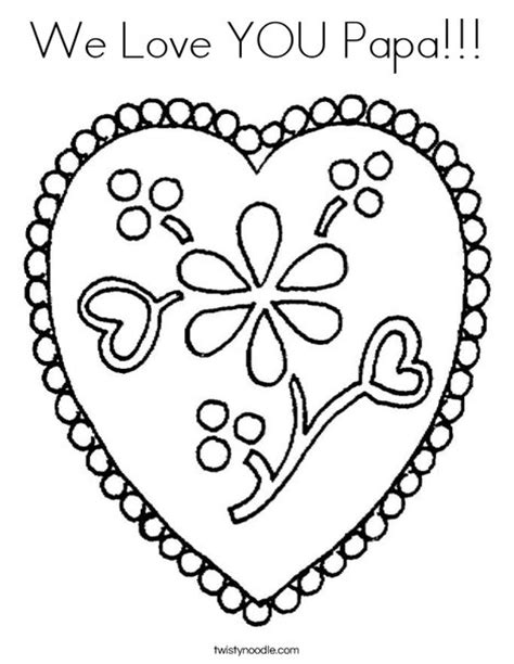 i love you papa coloring pages we love you papa coloring page twisty noodle