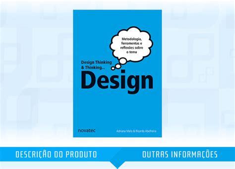 design thinking livro livro design thinking thinking design novatec r 58 44