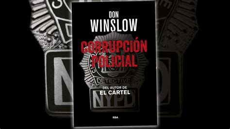 libro corrupcion policial corrupci 243 n policial nueva historia arroladora de don winslow