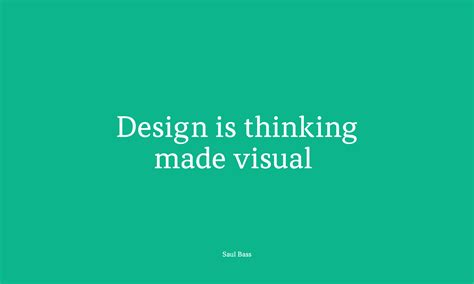 design is thinking made visual meaning saul bass design quote by the designers foundry eye on