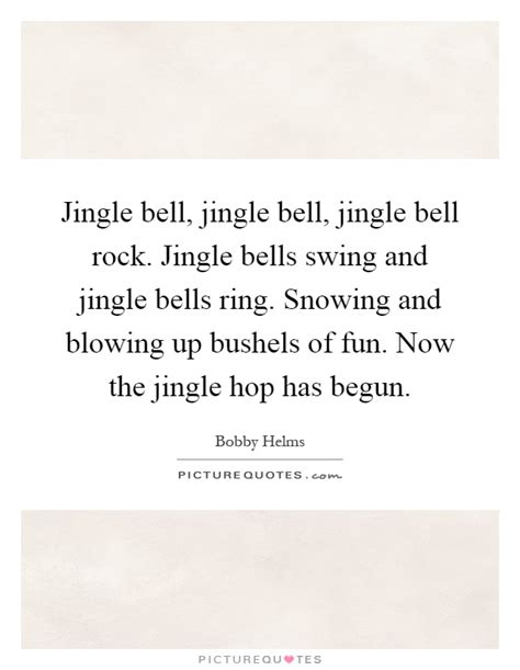 jingle bells swing and jingle bells ring bobby helms quotes sayings 3 quotations