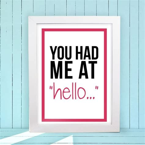 000748805x you had me at hello you had me at hello print find me a gift