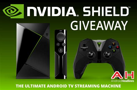 Android Headlines Giveaway - win an nvidia shield 2017 with android headlines international giveaway