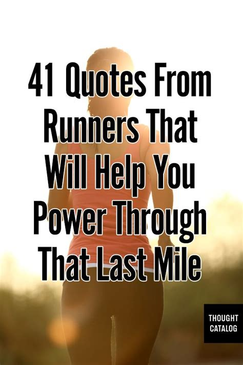 7 Motivational Quotes For Runners by Pin By Castine On Marathon Needs