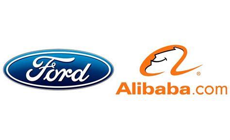 alibaba ford ford y alibaba alcanzan un importante acuerdo de