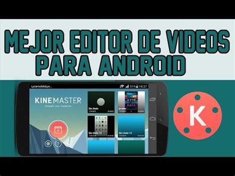 kinemaster pro full version apk kinemaster pro ultima versi 211 n sin marca de agua apk