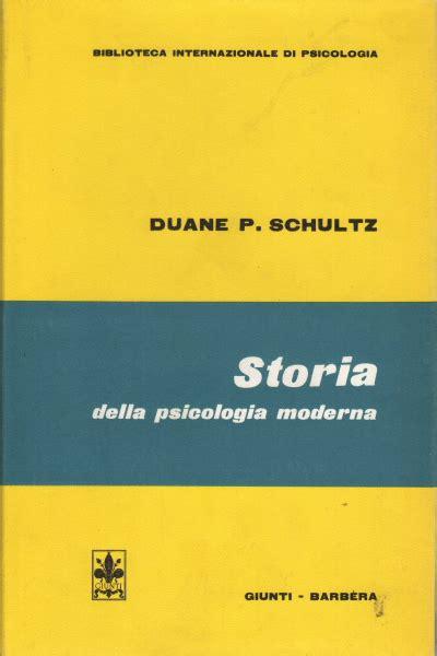 libreria psicologia firenze storia della psicologia moderna duane p schultz
