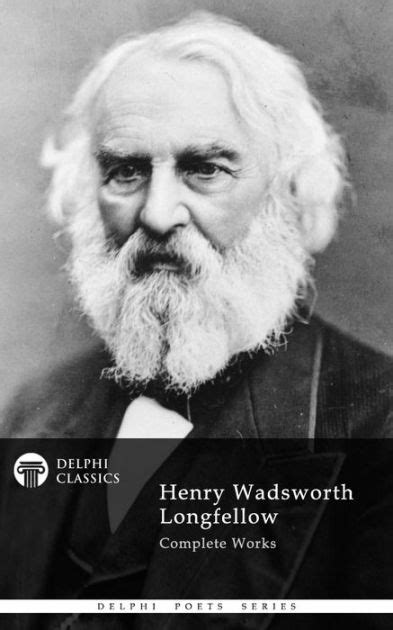 libro complete works of henry complete works of henry wadsworth longfellow delphi classics by henry wadsworth longfellow