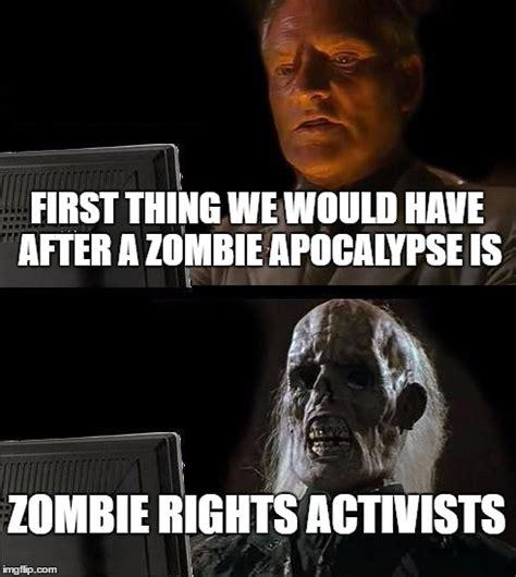 Zombie Meme Generator - ill just wait here meme imgflip