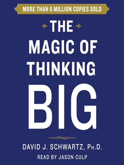 the magic of thinking the magic of thinking big overdrive digital books