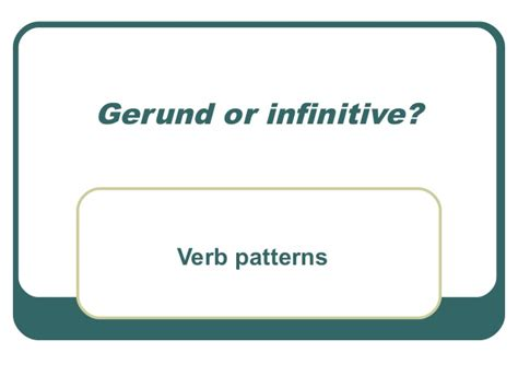 verb pattern lead ing or to infinitive ana