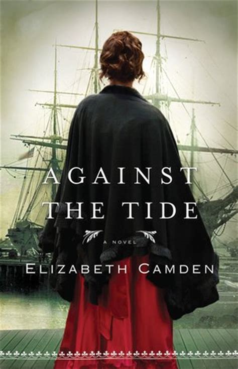 against the tide against the tide by elizabeth camden reviews discussion