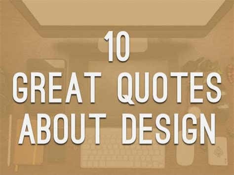 great quotes 10 great quotes about design