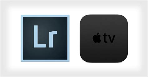 Apple Tv Light by Adobe Launches Lightroom For Apple Tv Tether Talk