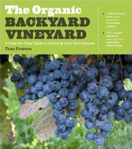 the backyard orchardist the organic backyard vineyard ison s nursery vineyard