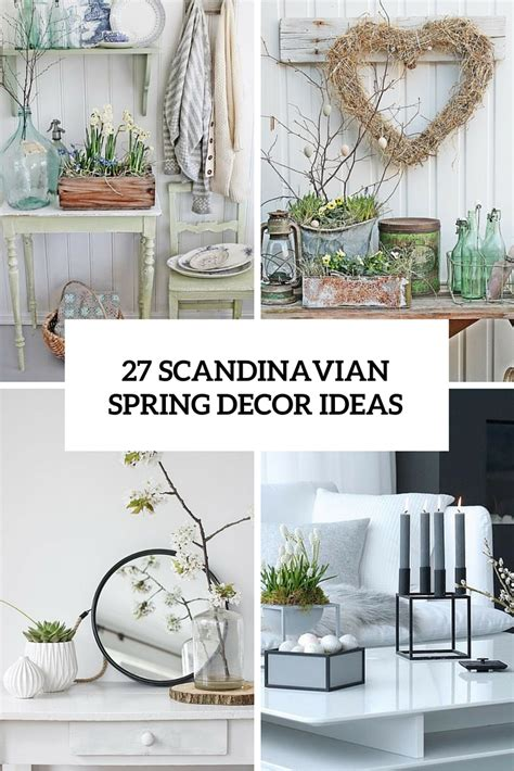 spring home decor 27 peaceful yet lively scandinavian spring d 233 cor ideas