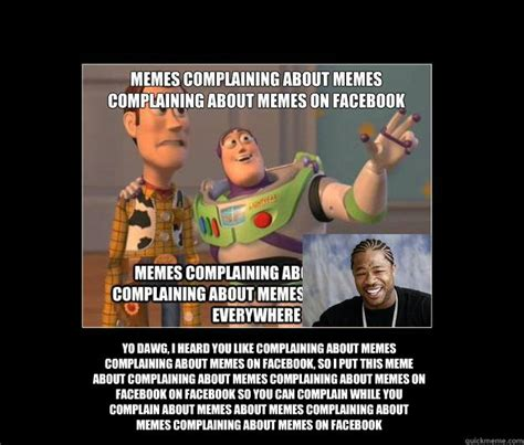 Add Meme Face To Photo - complaining about memes memes quickmeme