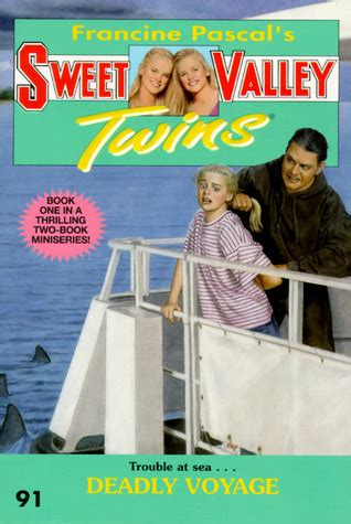 deadly voyage sweet valley 91 by francine pascal reviews discussion bookclubs lists