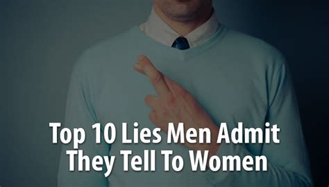 10 Lies He Will Tell by Top 10 Lies Admit They Tell To