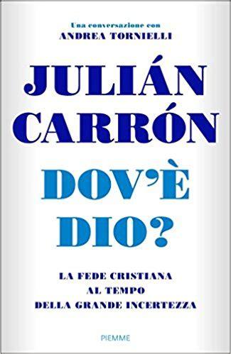 libro don julian don carron e andrea tornielli presentano in cattedrale il libro quot dov 232 dio quot chioggia news 24