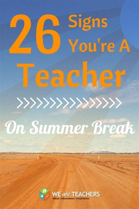26 signs you re a teacher on summer break posts signs