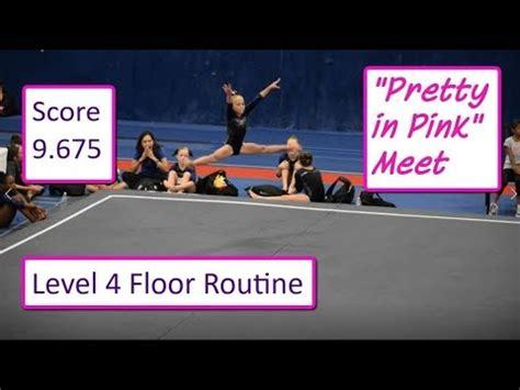 10 0 Level 4 Floor Routine by Gymnastics Level 4 Floor Routine Clark