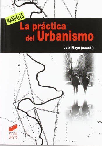 libro la prctica del relato leer libro la pr 225 ctica del urbanismo descargar libroslandia
