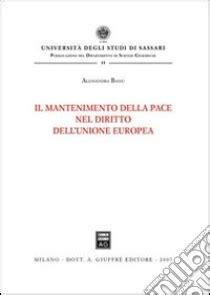 libreria universitaria sassari il mantenimento della pace nel diritto dell unione europea