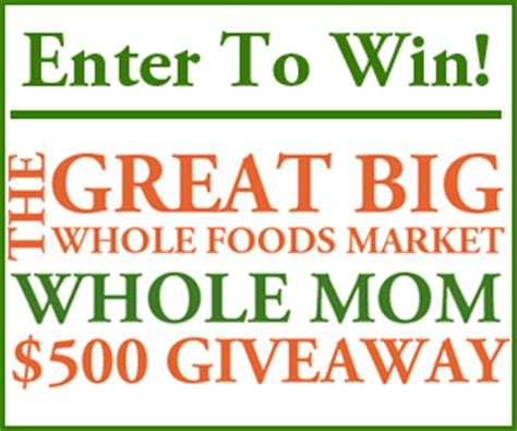 Whole Foods Giveaway - enter to win a free 500 whole foods market gift card