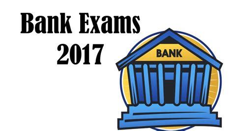 recent bank exams upcoming bank exams 2017 and bank autos post