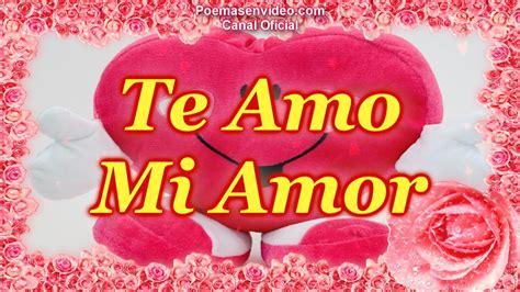 imagenes que digan hola mi amor te amo mi amor feliz san valentin versos de amor con