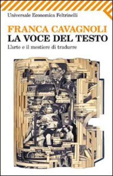 la voce dell testo la voce testo l arte e il mestiere di tradurre