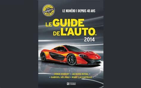 Auto L Guide by Blogue Le Guide De L Auto 2014 Le Guide De L Auto