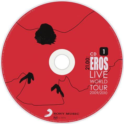 21 00 eros live world tour 2009 2010 eros ramazzotti fanart fanart tv