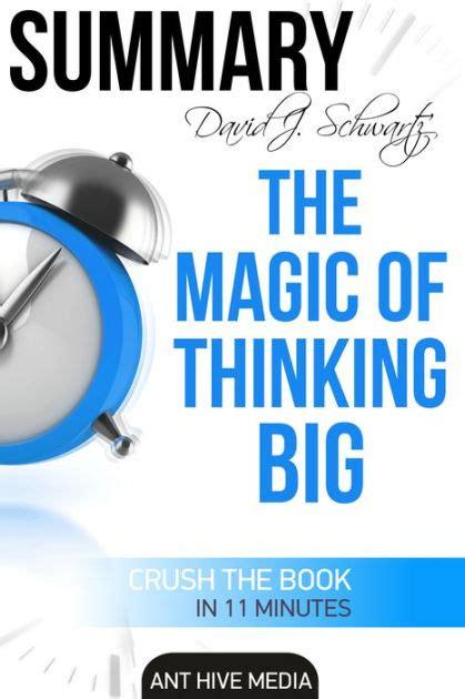 libro the magic of thinking david j schwartz s the magic of thinking big summary by ant hive media nook book ebook