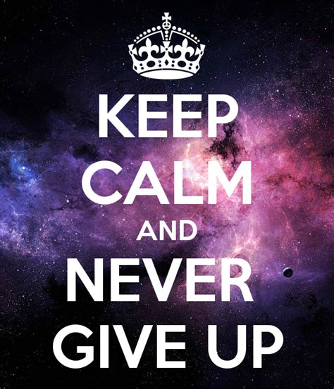 imagenes de keep calm and never give up keep calm and never give up poster krosiula keep calm