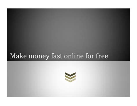 Make Quick Money Online - make money fast online for free