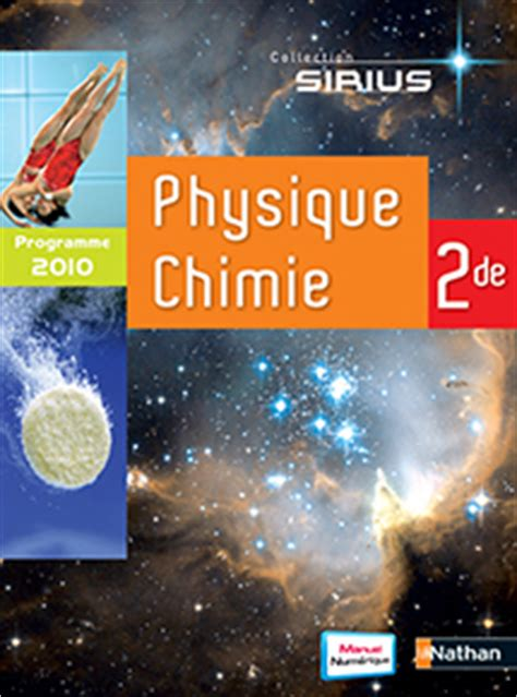 physique chimie 2de sirius 2091729027 physique chimie sirius 2de 2010 site compagnon editions nathan