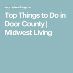 Door County Things To Do by The World S Catalog Of Ideas