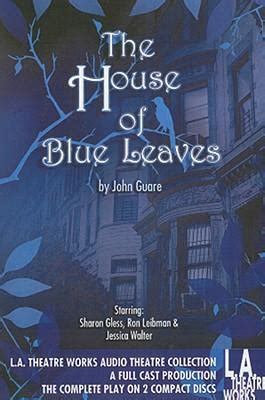 the house of blue leaves the house of blue leaves john guare sharon gless ron leibman jessica walter