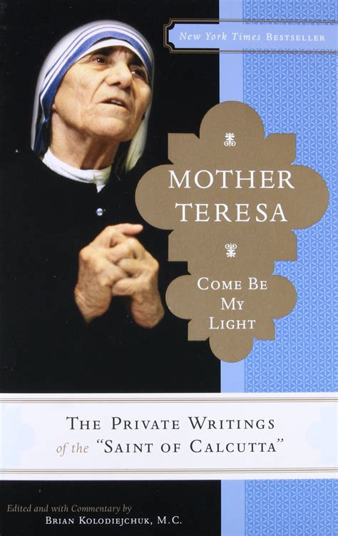 teresa come be my light teresa come be my light the writings of