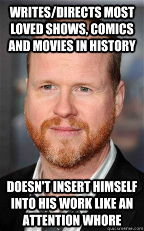 Funny Whore Memes - writes directs most loved shows comics and movies in