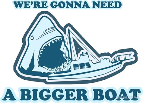we re gonna need a bigger boat quot we re gonna need a bigger boat jaws quot stickers by